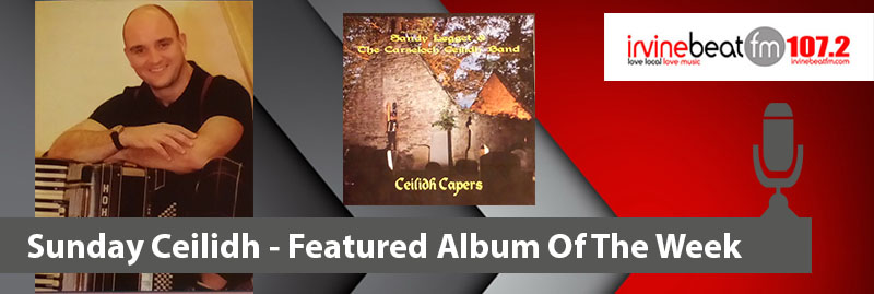 Sandy Legget - Ceilidh Capers - Album Of The Week