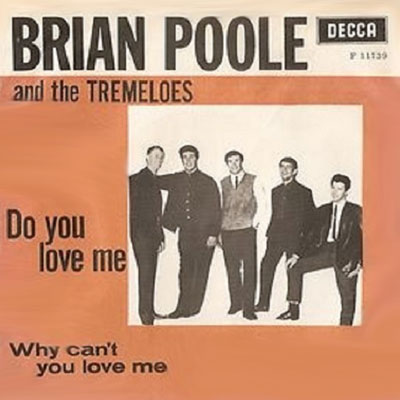 Brian Poole and the Tremeloes – Do you love me